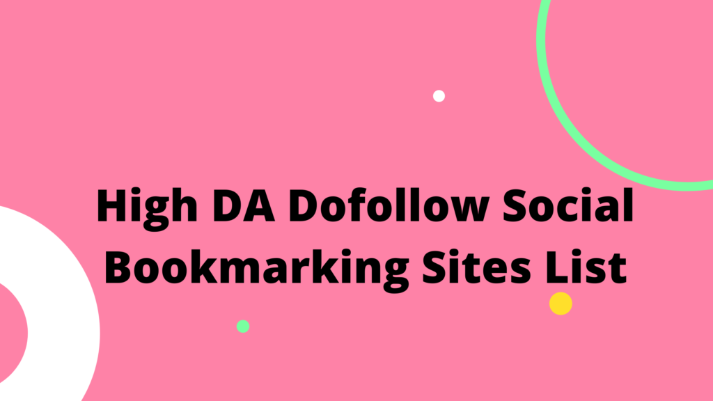 High DA Dofollow Social Bookmarking Sites List