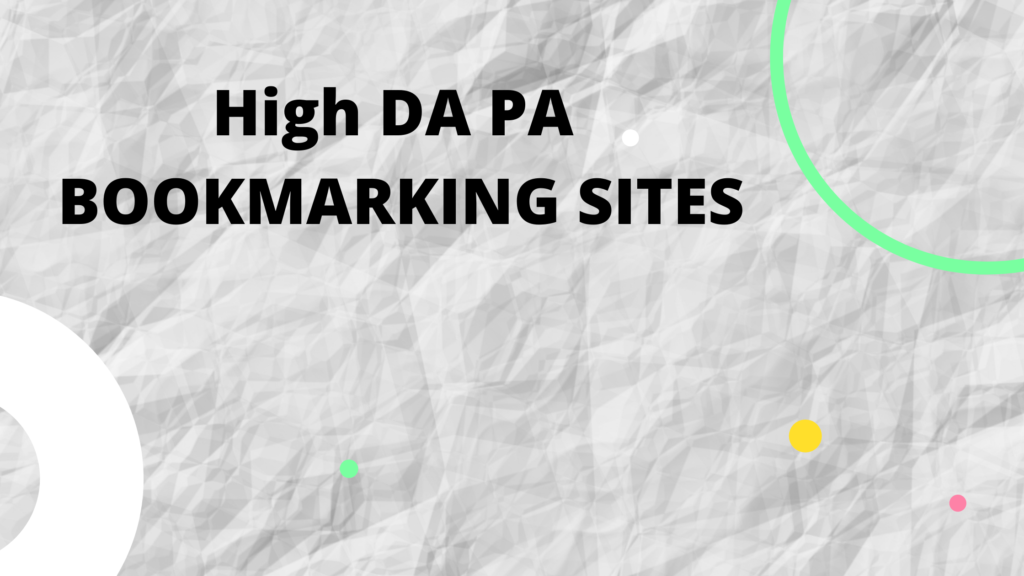 Top 165+ High DA PA Bookmarking Sites _